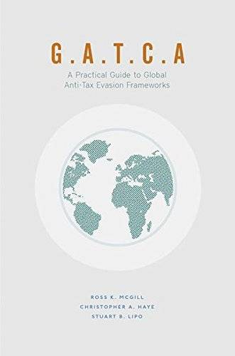 G.A.T.C.A.: A Practical Guide to Global Anti-Tax Evasion Frameworks (Global Financial Markets)