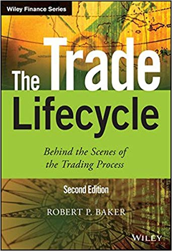 The Trade Lifecycle: Behind the Scenes of the Trading Process  Ed 2