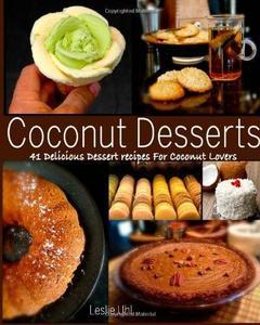 Coconut Desserts: 41 Delicious Dessert Recipes For Coconut Lovers