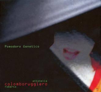 Antonella Ruggiero, Roberto Colombo - Pomodoro Genetico (2008) {CD+DVD}