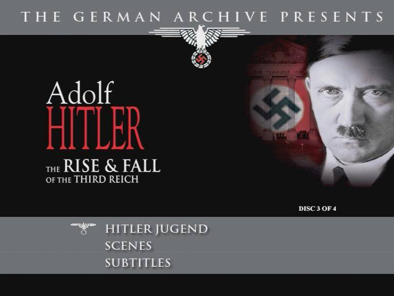 Adolf Hitler: The Rise & Fall Off The Third Reich. From the German Archiv. Volume 3 (1939-1945)
