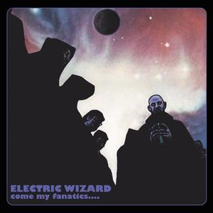 Electric Wizard - Come My Fanatics.... (1997) {2006 Candlelight USA}