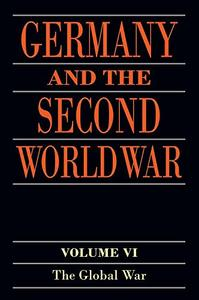 Germany and the Second World War: Volume VI: The Global War
