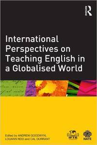 International Perspectives on Teaching English in a Globalised World (Repost)