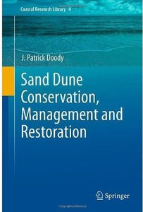 Sand Dune Conservation, Management and Restoration (Coastal Research Library) (Repost)