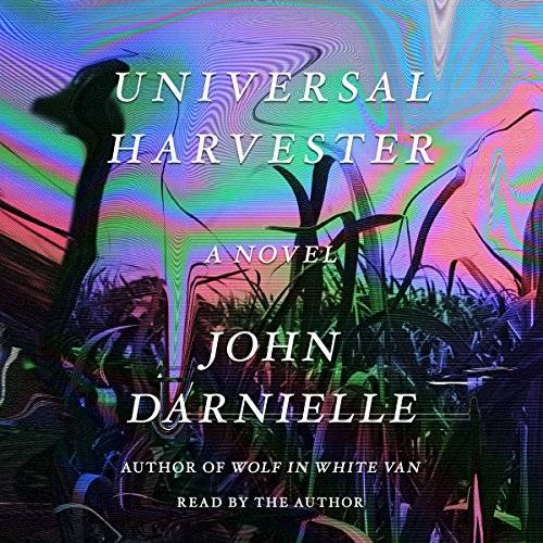 Universal Harvester: A Novel [Audiobook]