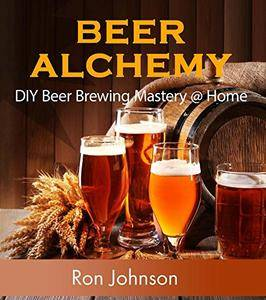 Beer Alchemy: DIY Beer Brewing Mastery @ Home