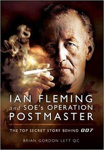 Ian Fleming and SOE's Operation POSTMASTER: The Top Secret Story behind 007 [Repost]