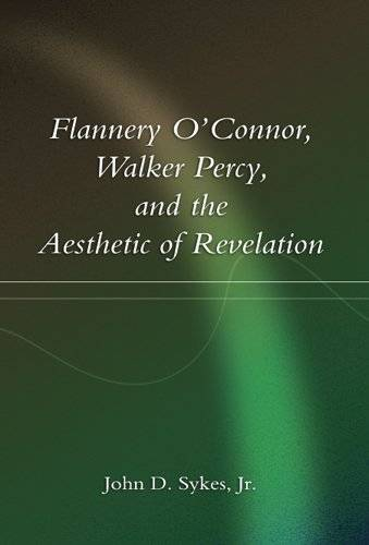Flannery O'Connor, Walker Percy, and the Aesthetic of Revelation