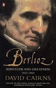 Berlioz: Servitude and Greatness, 1832-1869