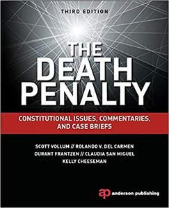 The Death Penalty, Third Edition: Constitutional Issues, Commentaries, and Case Briefs Ed 3