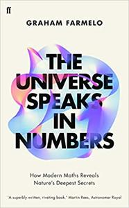 The Universe Speaks in Numbers: How Modern Maths Reveals Nature's Deepest Secrets