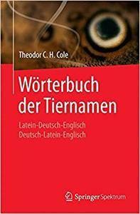 Wörterbuch der Tiernamen: Latein-Deutsch-Englisch  Deutsch-Latein-Englisch (Repost)