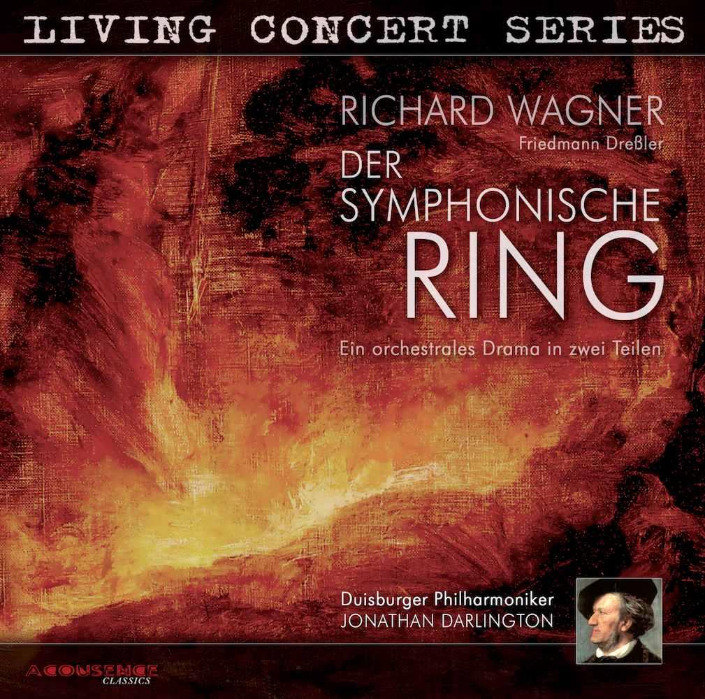 Duisburg Philharmonic Orchestra dir. Jonathan Darlington - Wagner / Dressler: The Symphonic Ring Studio Master