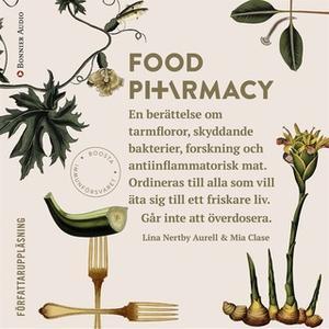 «Food Pharmacy : en berättelse om tarmfloror, snälla bakterier, forskning och antiinflammatorisk mat» by Mia Clase,Lina