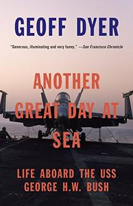Another Great Day at Sea: Life Aboard the USS George H.W. Bush [Audiobook]