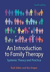 An Introduction To Family Therapy: Systemic Theory And Practice, 4th edition (Repost)