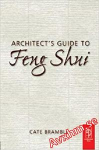 Architect's Guide to Feng Shui: Exploding the Myth