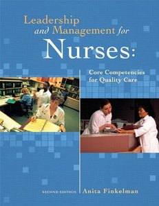 Leadership and Management for Nurses: Core Competencies for Quality Care, 2nd Edition