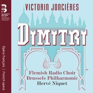 Hervé Niquet, Brussels Philharmonic - Victorin Joncières: Dimitri (2014)