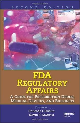FDA Regulatory Affairs: A Guide for Prescription Drugs, Medical Devices, and Biologics, 2nd Edition (Repost)