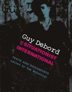 Guy Debord and the Situationist International Texts and Documents (October Books)