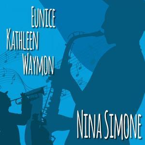 Nina Simone - Eunice Kathleen Waymon (2019)