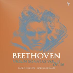 Paolo Ghidoni & Marco Grisanti - Beethoven: Violin Sonatas, Op. 30 Nos. 1-3, Vol 2 (2019) [Official Digital Download 24/88]
