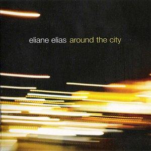 Eliane Elias - Around The City (2006) {Bluebird/RCA Victor} **[RE-UP]**