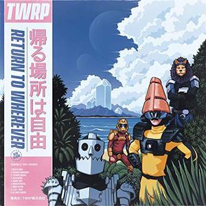 TWRP - Return to Wherever (2019)