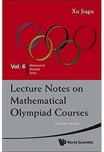Lecture Notes on Mathematical Olympiad Courses: For Junior Section (2 Volume Set)