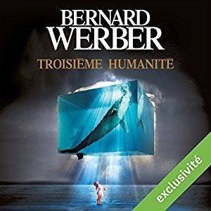 """Bernard Werber, """"Troisième humanité 1"""""""