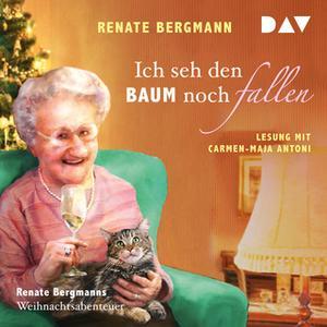 «Ich seh den Baum noch fallen - Renate Bergmanns Weihnachtsabenteuer» by Renate Bergmann