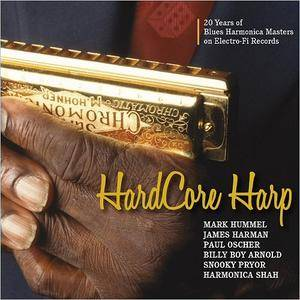 VA - Hard Core Harp: 20 Years Of Blues Harmonica Masters On Electro-Fi Records (2017)