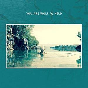 You Are Wolf - KELD (2018)