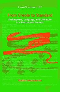 From Creole to Standard: Shakespeare, Language, and Literature in a Postcolonial Context. (Cross Cultures)