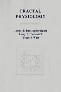 Fractal Physiology (Methods in Physiology) (Repost)