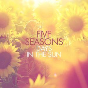 Five Seasons - Days In The Sun (2016)