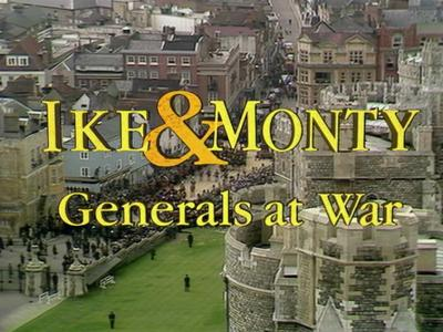 BBC Reputations - Ike and Monty: Generals at War (1994)