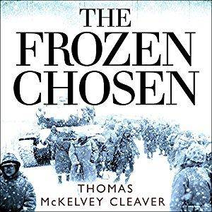 The Frozen Chosen: The 1st Marine Division and the Battle of the Chosin Reservoir [Audiobook]