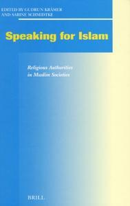Speaking for Islam: Religious Authorities in Muslim Societies  [Repost]
