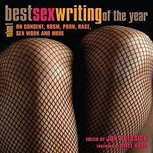 Best Sex Writing of the Year: On Consent, BDSM, Porn, Race, Sex Work and More [Audiobook]
