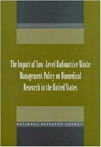 The Impact of Low-Level Radioactive Waste Management Policy on Biomedical Research in the United States (Compass)