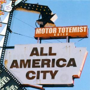 Motor Totemist Guild - All America City (1999)