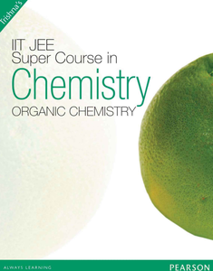 Super Course In Chemistry For The IIT-JEE: Organic Chemistry Vol. 3