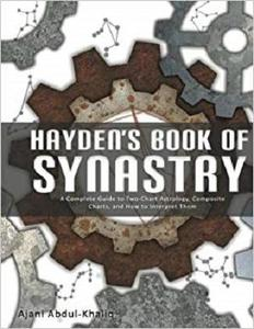 Hayden's Book of Synastry: A Complete Guide to Two-Chart Astrology, Composite Charts, and How to Interpret Them