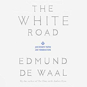 The White Road: Journey into an Obsession [Audiobook]