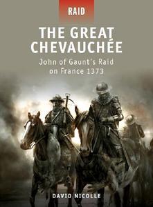 The Great Chevauchee: John of Gaunt's Raid on France 1373 (Osprey Raid 20)
