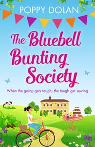 «The Bluebell Bunting Society» by Poppy Dolan