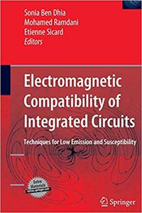 Electromagnetic Compatibility of Integrated Circuits: Techniques for low emission and susceptibility